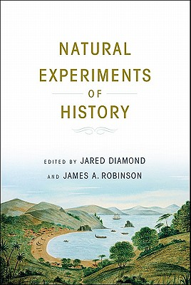 Natural Experiments of History By Diamond, Jared (EDT)/ Robinson, James A. (EDT)