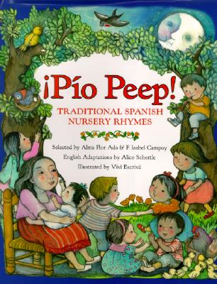 Pio Peep! By Ada, Alma Flor (EDT)/ Campoy, F. Isabel (COM)/ Schertle, Alice (COM)/ Escriva, Vivi (ILT)/ Schertle, Alice (TRN)/ Campoy, F. Isabel (EDT)/ Schertle, Alice (EDT)