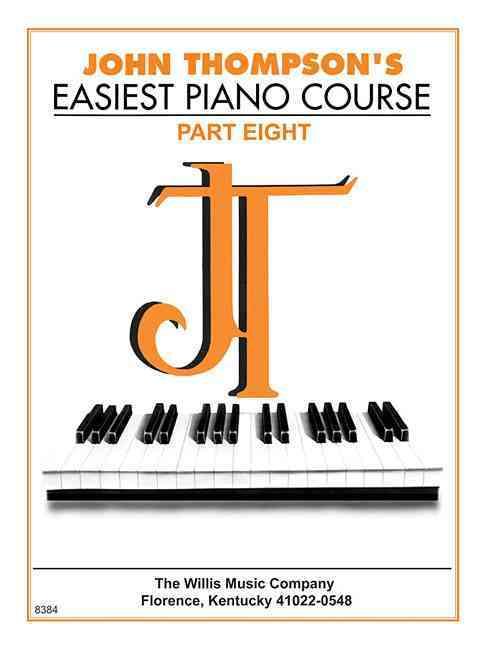 John Thompson's Easiest Piano Course, 8 By Thompson, John