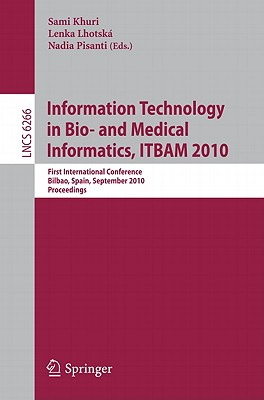 Information, Technology in Bio- and Medical Informatics, Itbam 2010 By Khuri, Sami (EDT)